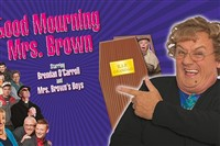 Good Mourning Mrs Brown Live Day Trip